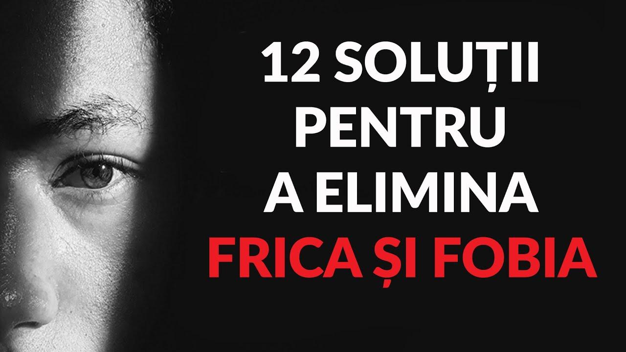 12 Soluții Pentru A Elimina Frica și Fobia | Webinar