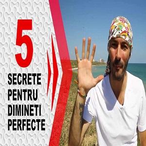 5 Secrete pentru Dimineți Perfecte