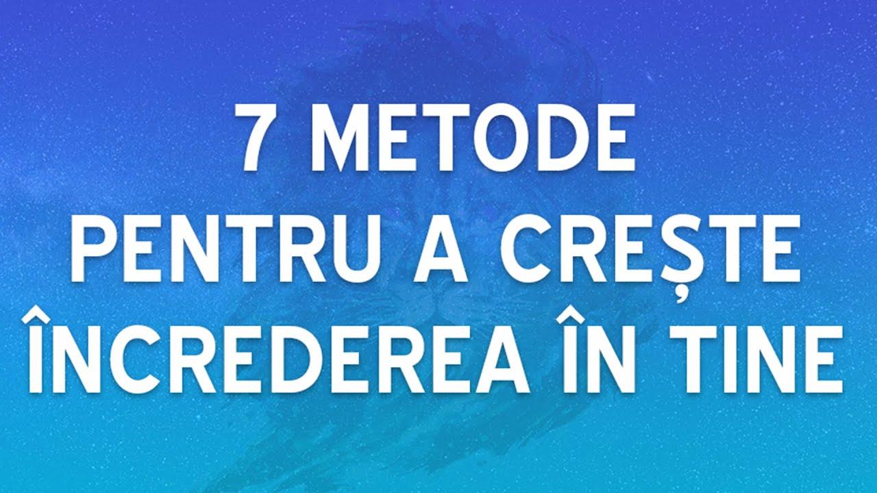 7 Metode Pentru A Creste Increderea In Tine