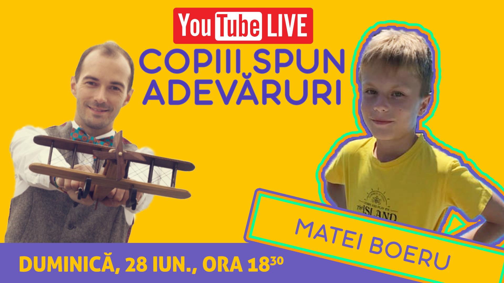 Copiii Spun Adevăruri | Invitat Matei Boeru | YouTube LIVE