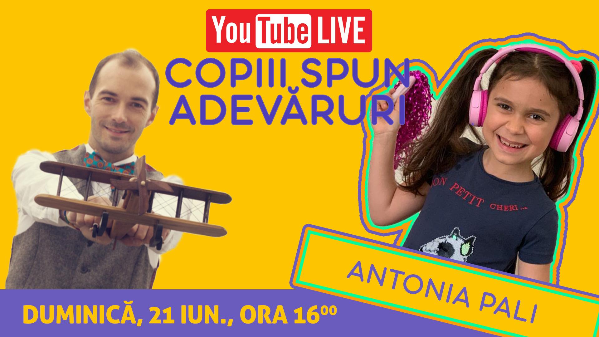 Copiii Spun Adevăruri | Invitată Antonia Pali | YouTube LIVE