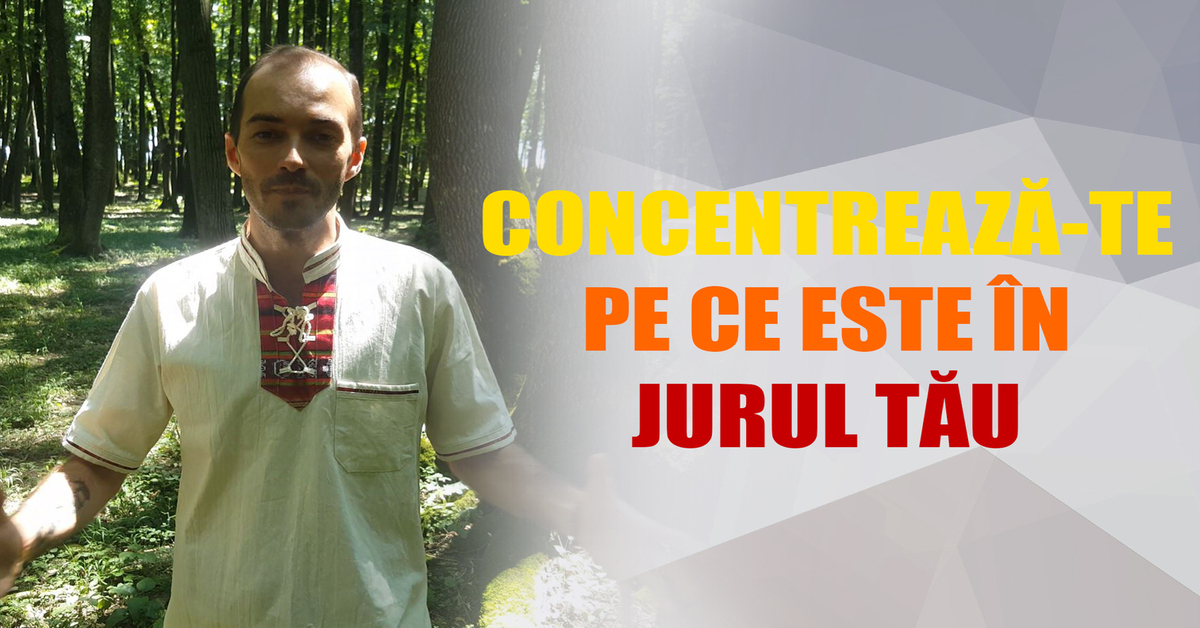 Exercițiu: Concentrare Pe Ce E In Jur