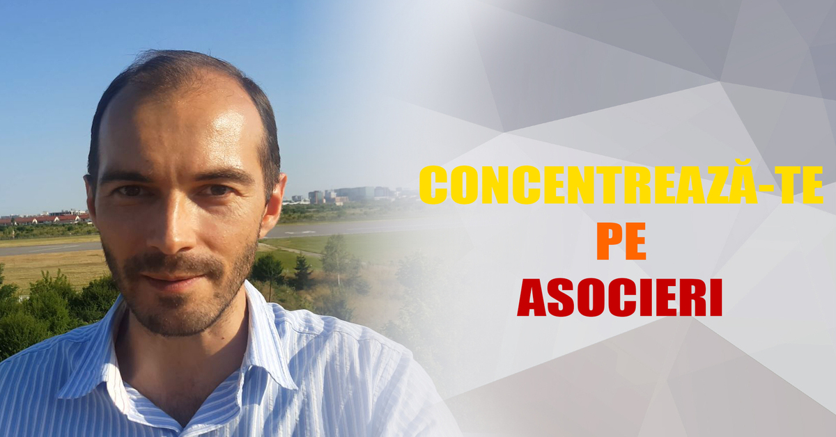 Concentreaza Te Pe Asocieri