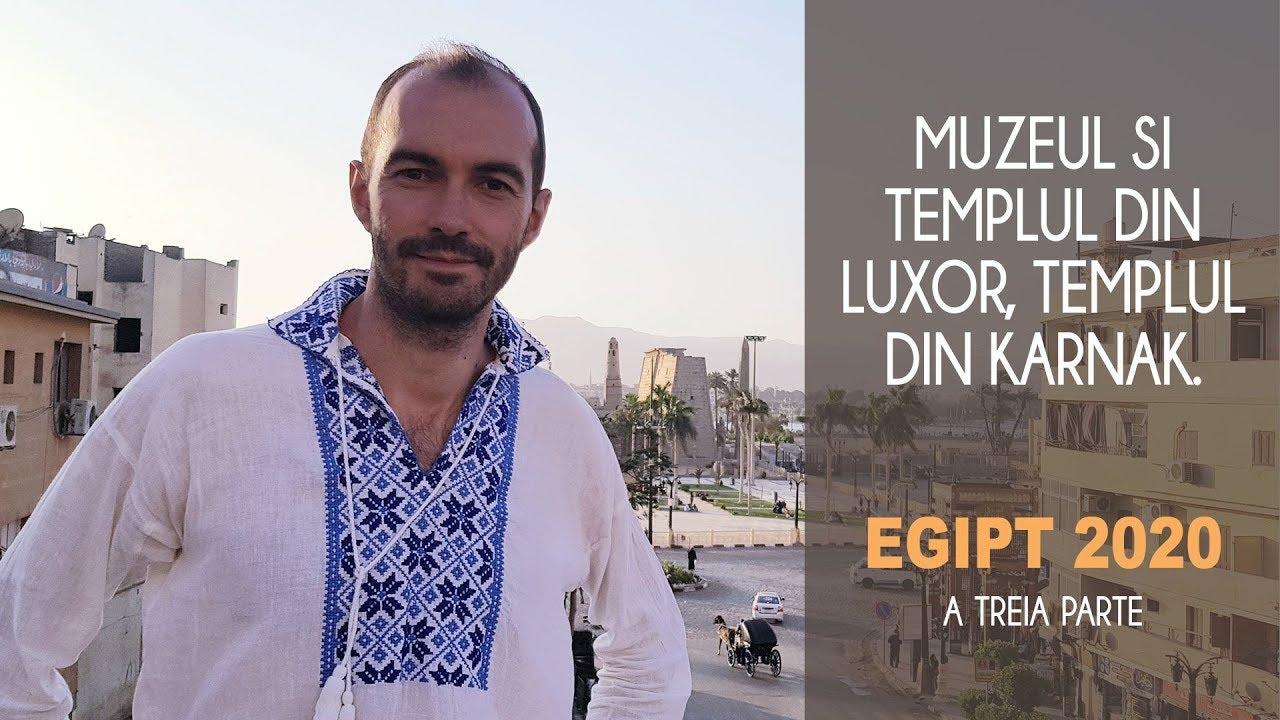 Muzeul Si Templul Din Luxor, Templul Din Karnak. Egipt 2020. Partea A Treia.