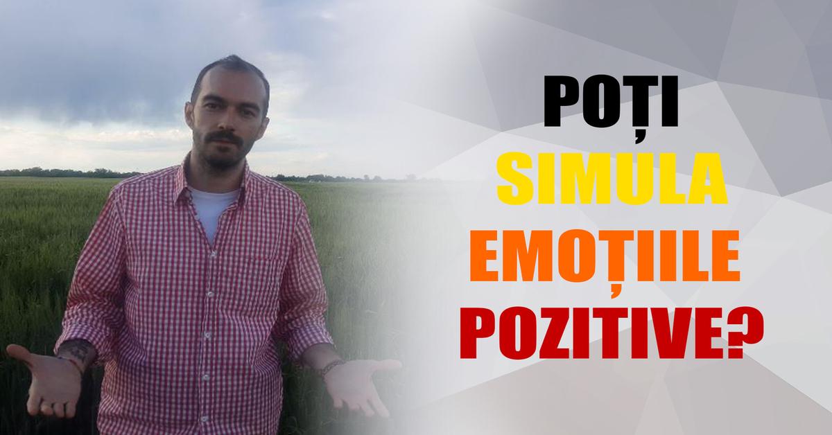 Poți Simula Emoțiile Pozitive