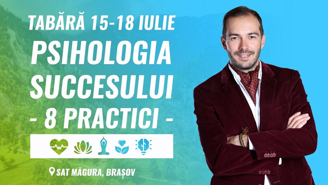Psihologia Succesului | 8 Practici în Tabăra De Vară 15-18 Iulie 2021