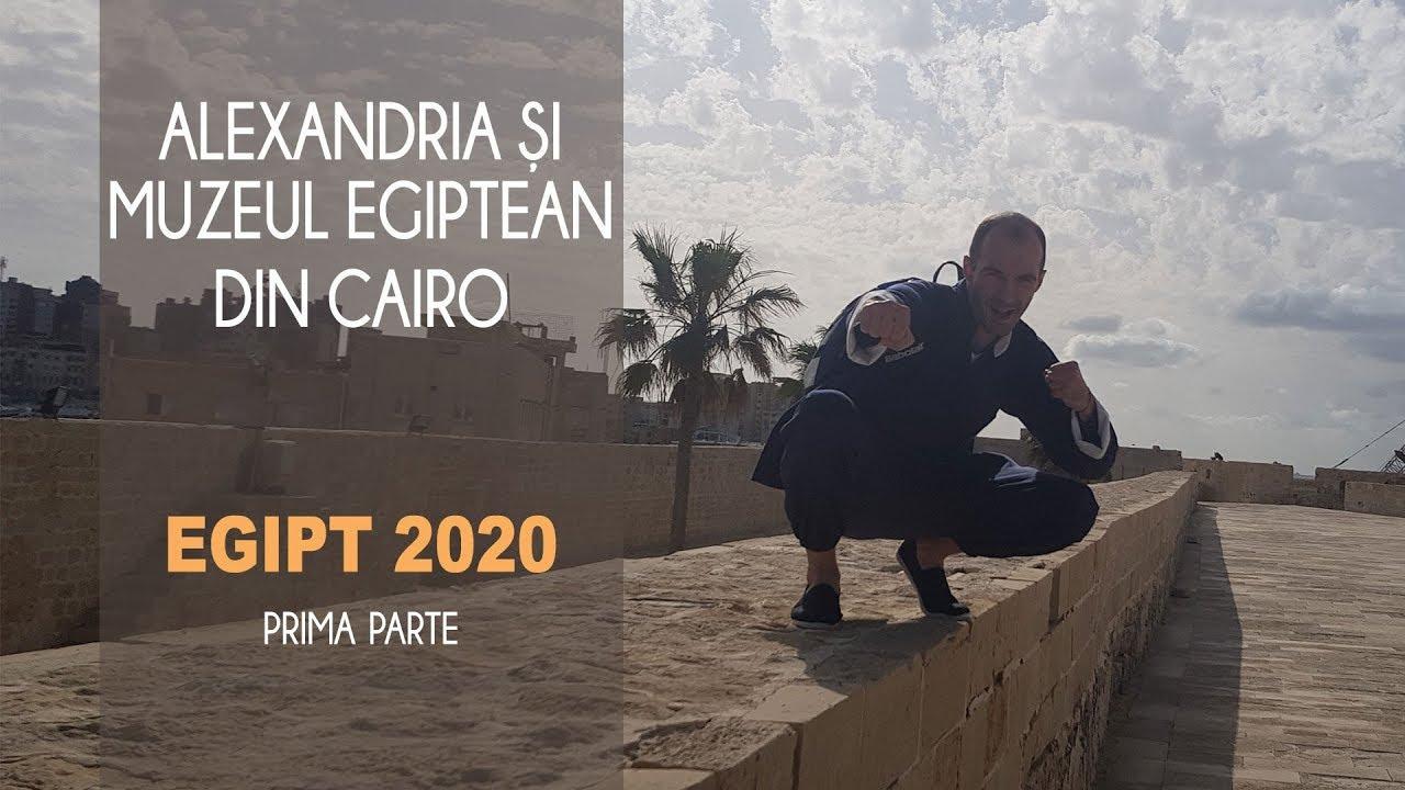 Alexandria Si Muzeul Egiptean Din Cairo. Egipt 2020 – Prima Parte