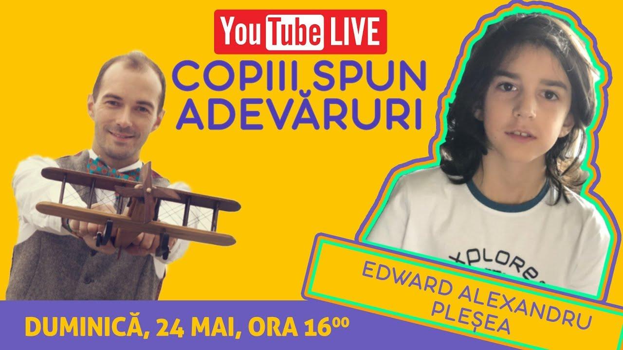 Copiii Spun Adevăruri | Invitat Edward Alexandru Pleșea