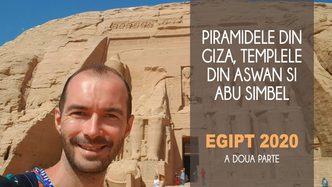 Piramidele Din Giza, Templele Din Aswan Si Abu Simbel. Egipt 2020. Partea A Doua.