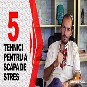 5 Tehnici pentru a Scapa de Stres