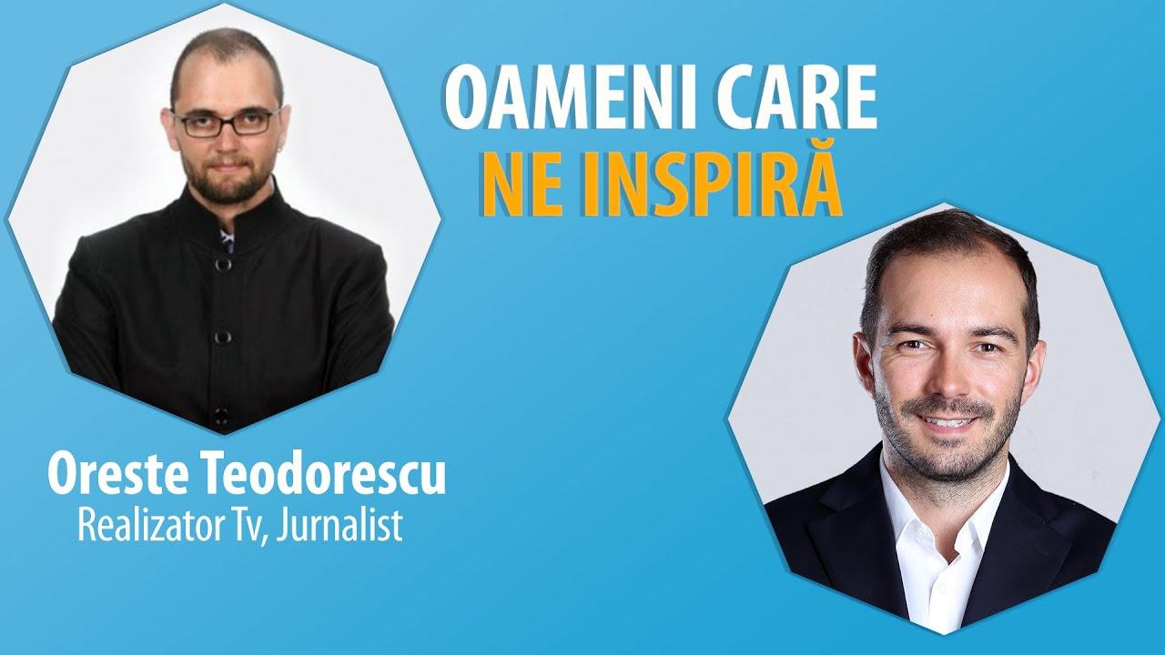 Interviu Cu Oreste Teodorescu – Despre Suflet Si Acceptare – #OameniCareNeInspiră